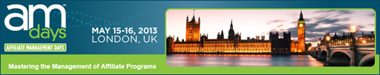 Inaugural Affiliate Management Days London 2013 is 3 Weeks Away